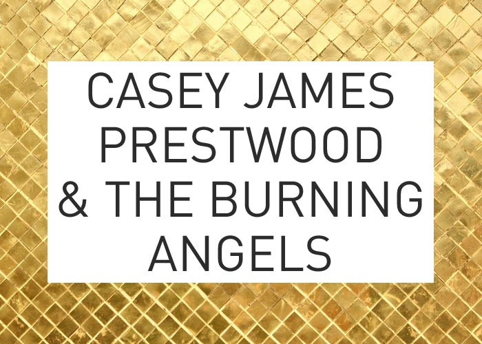 Local Gold: Casey James Prestwood and the Burning Angels